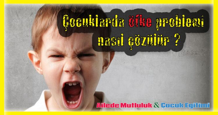 Çocuklarda öfke problemi nasıl çözülür? 1