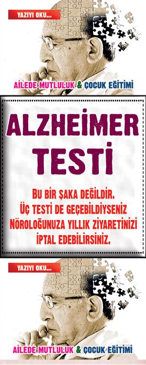 ALZHEİMER TESTİ Bu bir şaka değildir. Üç testi de geçebildiyseniz, Nöroloğunuza yıllık ziyaretinizi iptal edebilirsiniz.