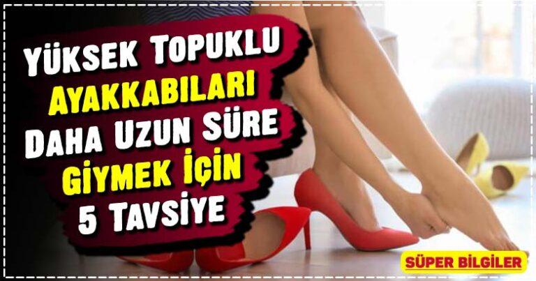 Yüksek Topuklu Ayakkabıları Daha Uzun Süre Giymek İçin 5 Tavsiye