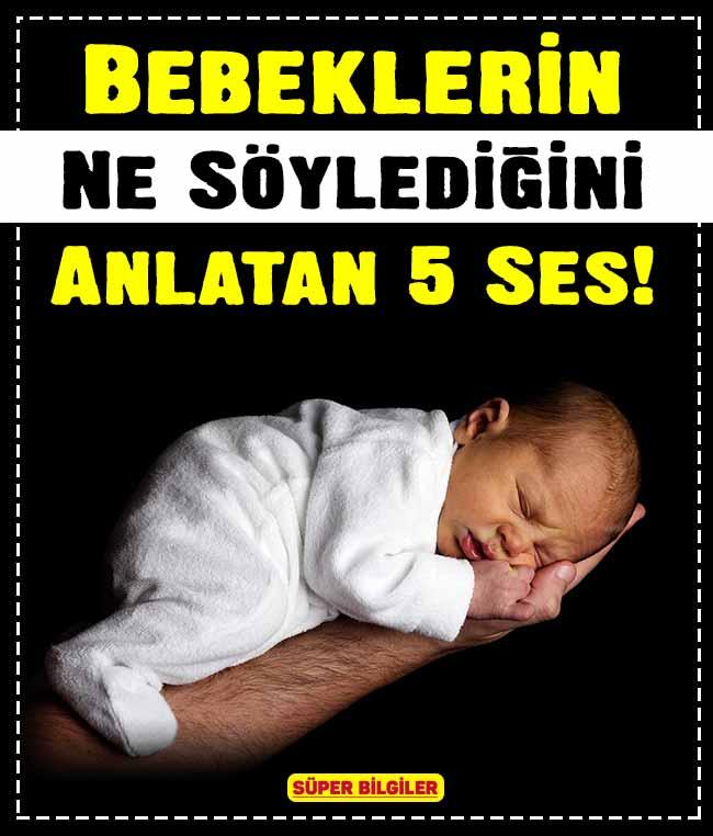 Bebeklerin Ne Söylediğini Anlatan 5 Ses!