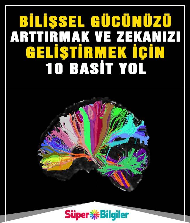 Bilişsel gücünüzü arttırmak ve zekanızı geliştirmek için 10 basit yol!