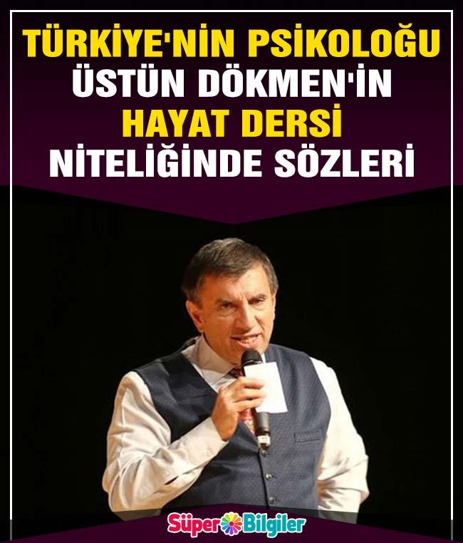 Türkiye'nin psikoloğu Üstün Dökmen'in hayat dersi niteliğinde sözleri 2